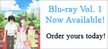Blu-ray Vol.1 Now Available! Buy yours today!